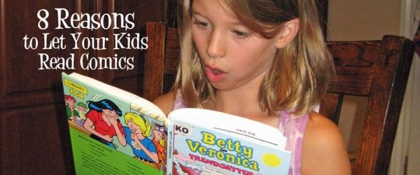 8 Reasons to Let Your Kids Read Comics
