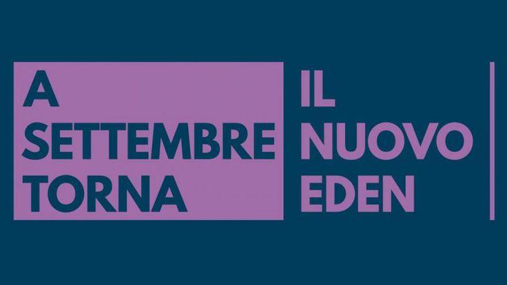 Brescia, A settembre torna il NUOVO EDEN