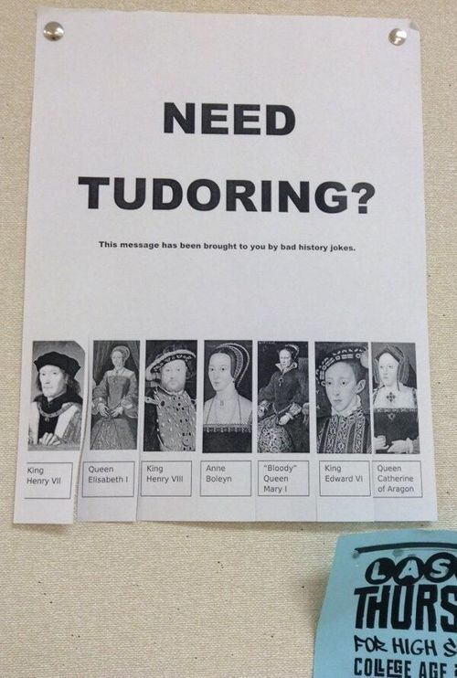Pinning for this picture, since you never know when you might need tudoring. The rest of the pics are a mix of funny and indecent.