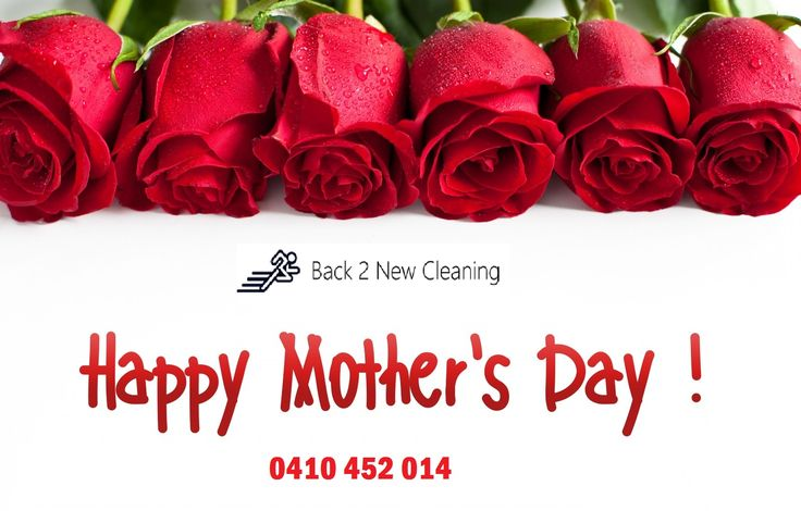 Happy Mother Day form Back 2 New Cleaning