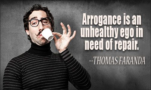 quotes about arrogance - Google Search