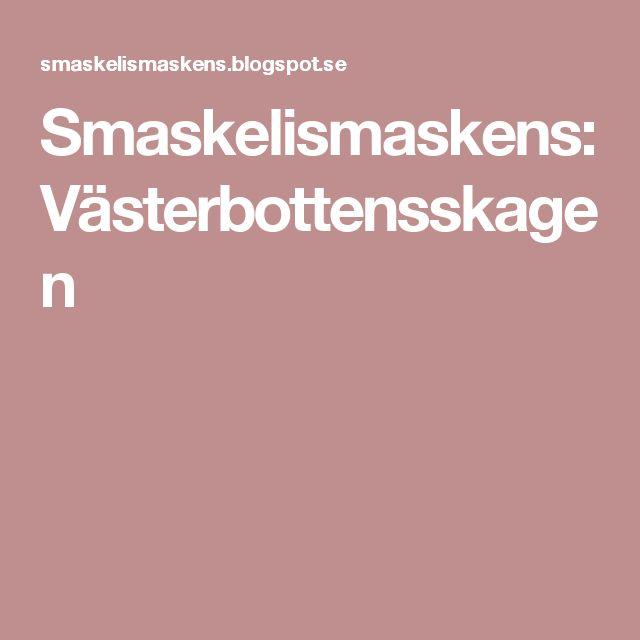 Smaskelismaskens: Västerbottensskagen