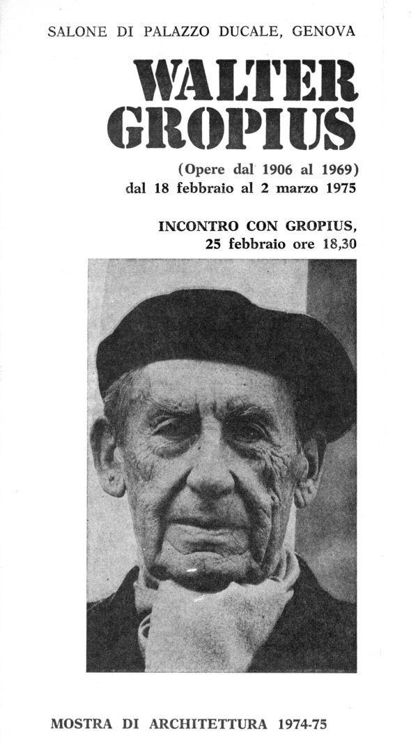 WALTER GROPIUS (1883-1969),  Opere dal 1906 al 1969,  Salone di Palazzo Ducale,  18/2/1975 - 2/3/1975