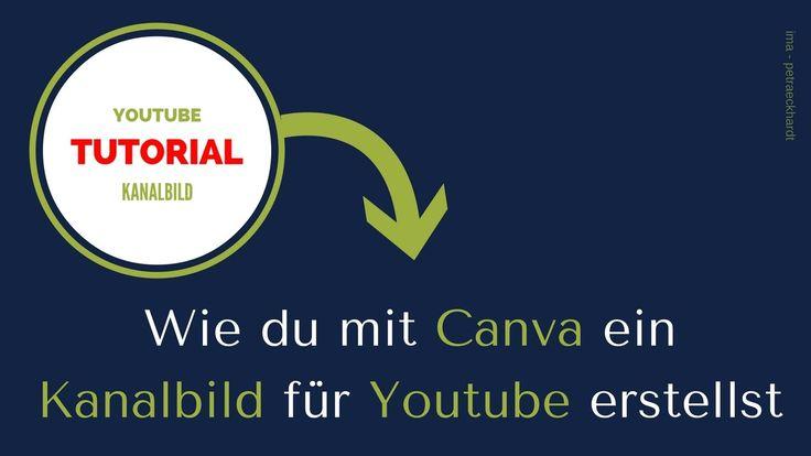 Tutorial - YouTube Kanalbild kostenlos mit Canva erstellen