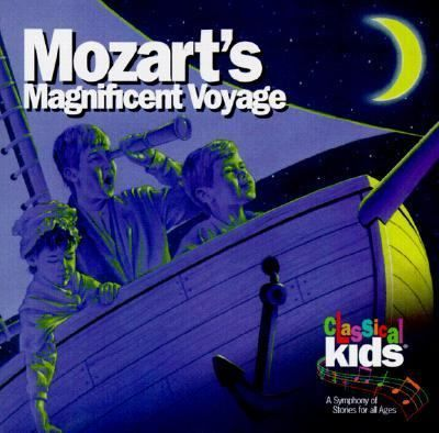 Mozart's magnificent voyage [sound recording]