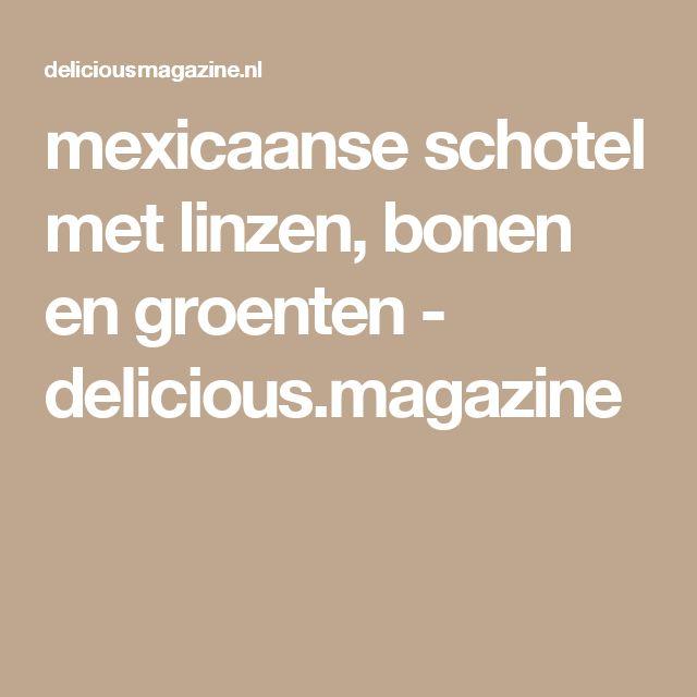 mexicaanse schotel met linzen, bonen en groenten - delicious.magazine