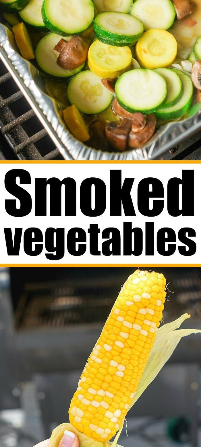 Smoked Vegetables Are The Perfect Side Dish When Using Your Pellet Or Electric Smoker To Cook A Pro In 2020 Vegan Recipes Easy Easy Cooking Recipes Smoked Food Recipes