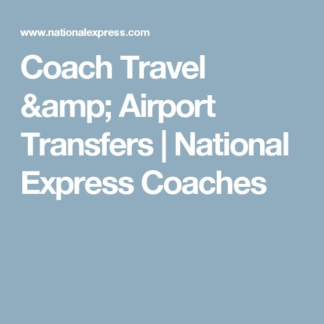 Coach Travel & Airport Transfers   National Express Coaches