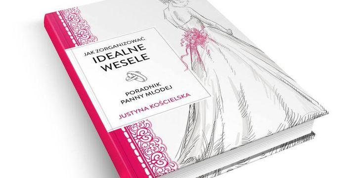 """Od dziś możecie kupićcyfrową wersję mojej książki """"Jak zorganizować idealne wesele. Poradnik panny młodej"""""""
