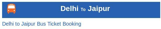Delhi to Jaipur Bus Tickets- If you want to book your bus tickets from Delhi to Jaipur, then Goibibo.com is the best option for you where one can get the bus tickets booked online at affordable prices. You can easily check bus fare, departure and arrival time of buses before making bus reservation. The bus service is good at this route.