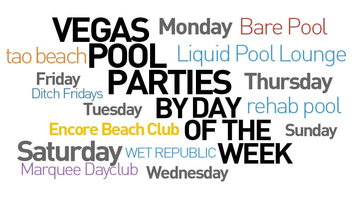 Check out the Best Vegas Pool Parties by Day of the Week. While there isn't alway a crazy pool party on every day of the week there is the best place to go.