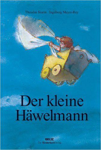 Der kleine Häwelmann: Amazon.de: Theodor Storm, Ingeborg Meyer-Rey: Bücher