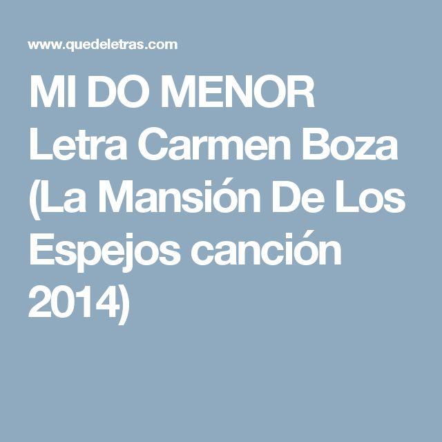 MI DO MENOR Letra Carmen Boza (La Mansión De Los Espejos canción 2014)