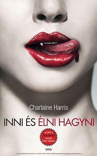 Charlaine Harris - Inni és élni hagyni, Élőhalottak Dallasban , Holtak klubja, Vérszag, Lidércfény, Halottnak a csók, Hetedik harapás , Por és a hamu