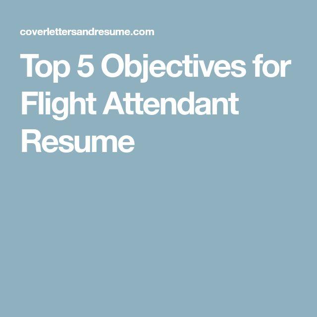 Top 5 Objectives for Flight Attendant Resume