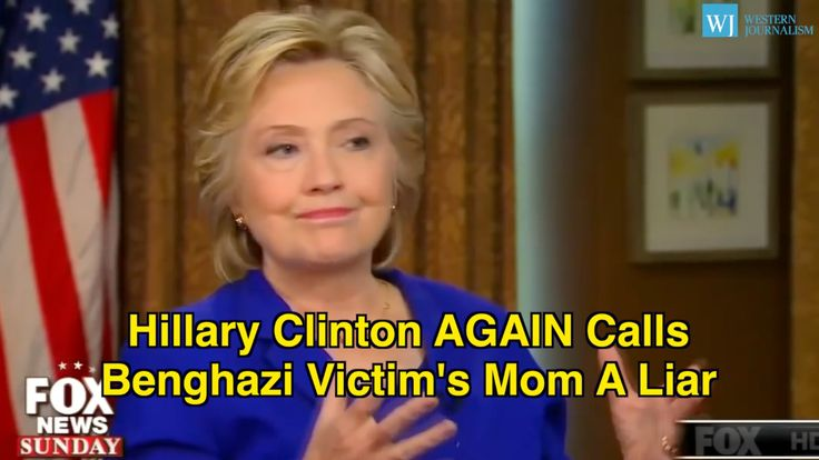 Hillary Clinton AGAIN Calls Benghazi Victim's Mom A Liar