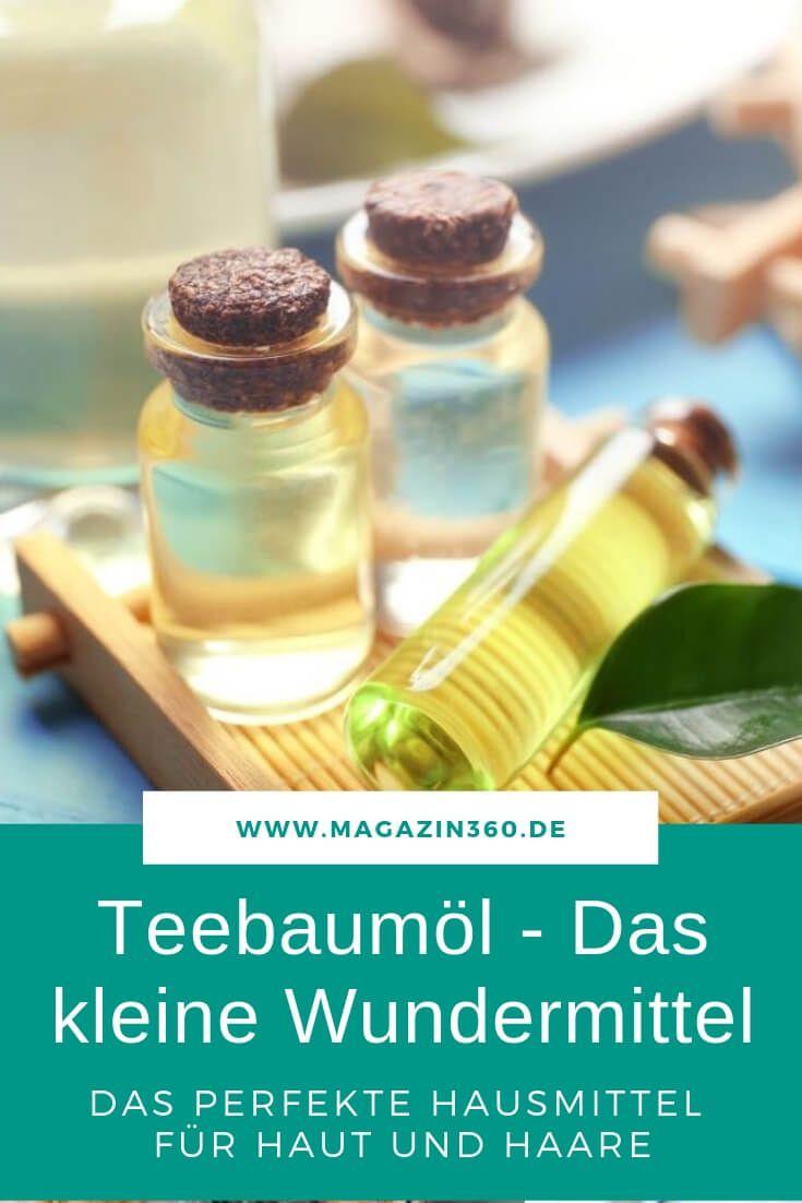 Teebaumöl – Das kleine Wundermittel – Das perfekte Hausmittel für Haut und Haa…