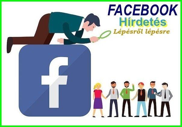 Facebook hírdetés lépésről lépésre avagy hogyan hírdessünk egyedi célközönségünknek ?