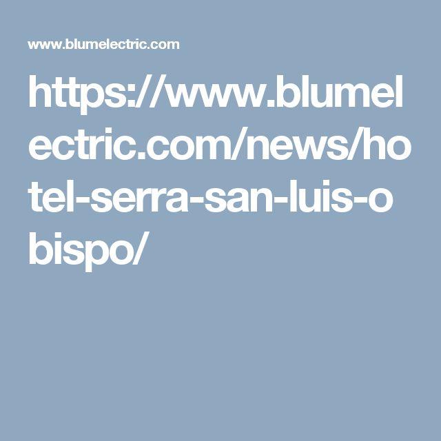https://www.blumelectric.com/news/hotel-serra-san-luis-obispo/