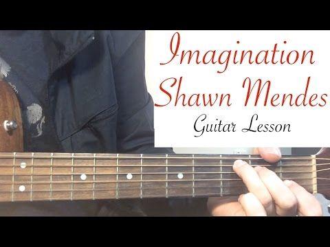 """Imagination"" - Shawn Mendes | Guitar Lesson (Guitar Tutorial) Chords - ..."