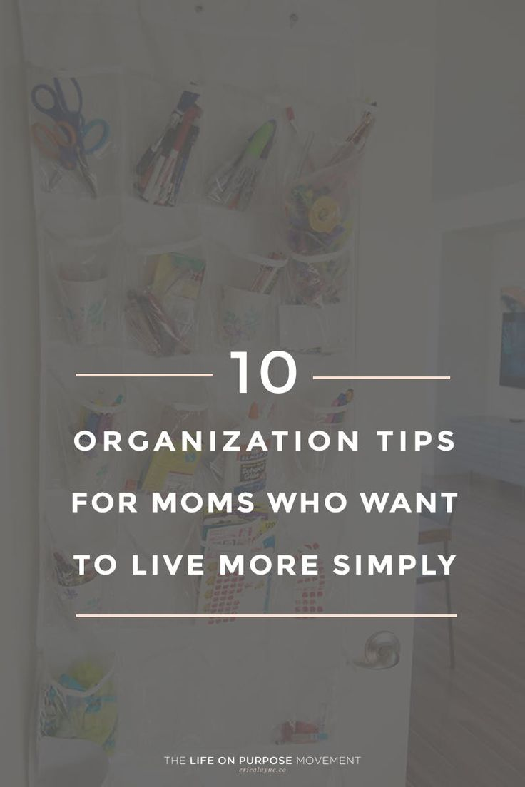 10 Organization Tips for Moms Who Want to Live More Simply