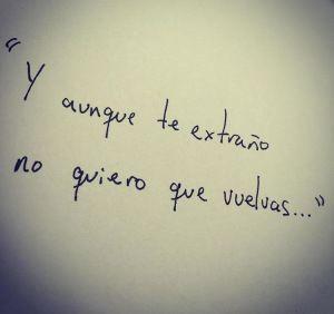 Y_aunque_te_extraño_no_quiero_que_vuelvas_Curioso_Impertinente_Instagram_Cimpertinente_Frases_A_Mano_Fotos_Para_Mejorar_Facebook_Citas_Instagram