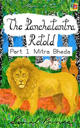 The Panchatantra Retold: Part 1 - Mitra Bheda by Sonal Panse https://www.amazon.com/dp/B00RO7BCTU/ref=cm_sw_r_pi_dp_x_bbhRxbHPSJYXA