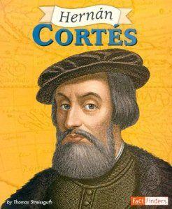 Hernan Cortes Facts