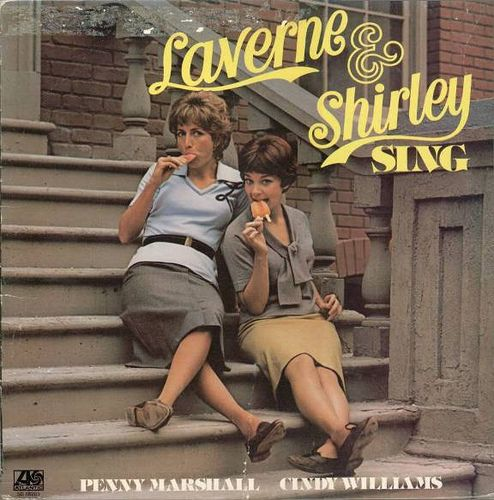 Laverne and Shirley. Linny,Squiggy and Carmichael! I totally wear a 'D' on my shirts like Laverne!!!