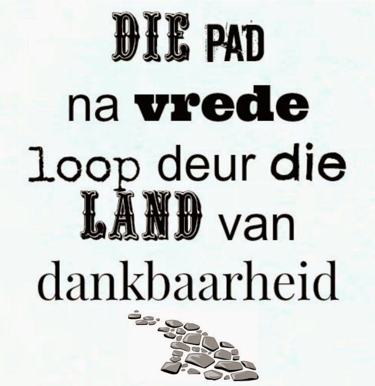 Afrikaanse Inspirerende Gedagtes & Wyshede: Die pad na vrede loop deur die land van dankbaarhe...