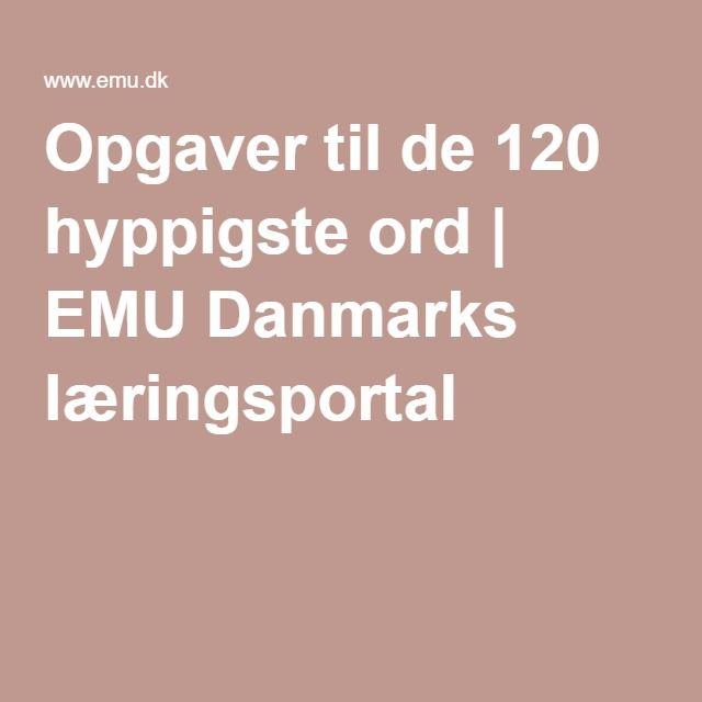Opgaver til de 120 hyppigste ord | EMU Danmarks læringsportal