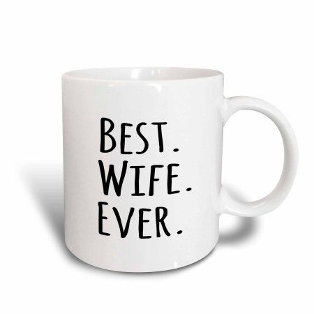 3dRose Best Wife Ever - fun romantic married wedded love gifts for her for anniversary or Valentines day, Ceramic Mug, 15-ounce