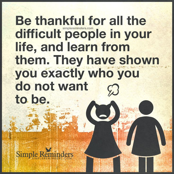 """Be thankful for all the difficult people"" by Unknown Author"