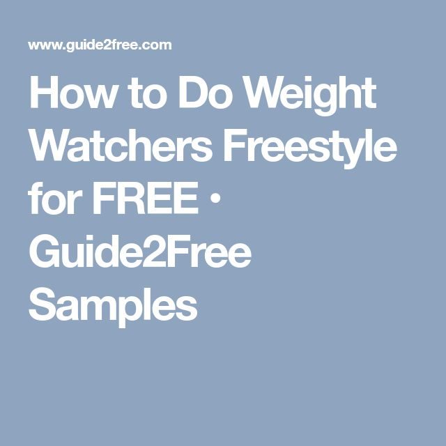 How to Do Weight Watchers Freestyle for FREE • Guide2Free Samples