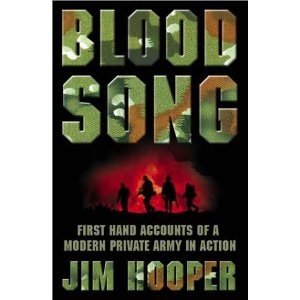Bloodsong!: First Hand Accounts of a Modern Private Army in Action