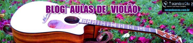 Blog Aulas de Violão | GOSTARIA DE APRENDER A TOCAR VIOLÃO ? AGORA CHEGOU SUA VEZ!!!