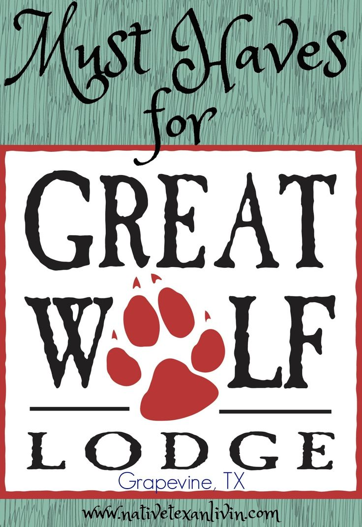Must Haves for Great Wolf Lodge Grapevine, TX