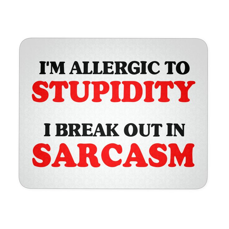 I'm Allergic To Stupidity Mouse Pad