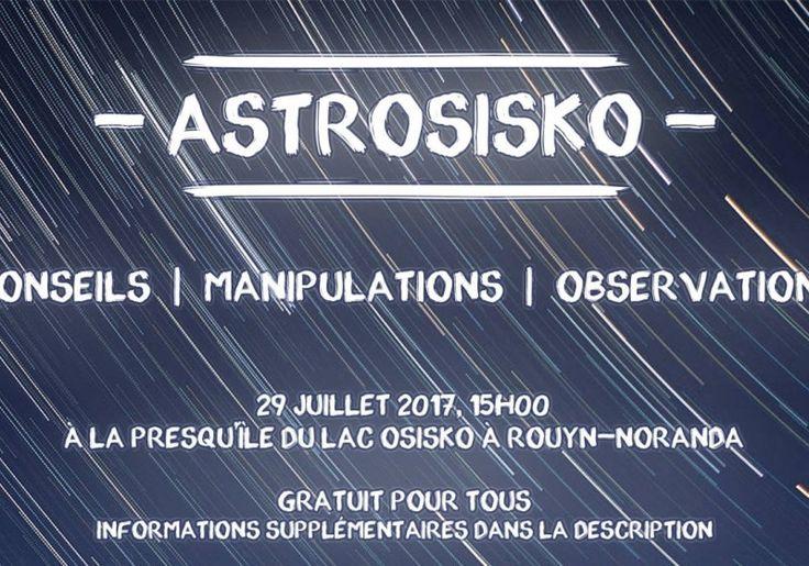 AstrOsisko | Première édition | Quoi faire à Rouyn-Noranda | CLD de Rouyn-Noranda Tourisme