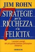 """7 Strategie per la Ricchezza e la Felicità di Jim ROHN recensione di Raffaele Ciruolo """"Perchè non adesso? Perchè rimandare un futuro migliore quando ci sono così tante cose meravigliose? METTETE TUTTO QUESTO IN PRATICA OGGI STESSO Procuratevi libri nuovi stilate un piano di obiettivi dettagliato portate a cena un milionario trovate modi nuovi di aumentare la vostra produttività, sviluppate uno stile di vita improntato alla generosità e all'amore, sforzatevi di CREDERE IN VOI STESSI. E…"""