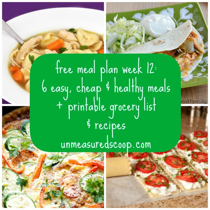 FREE Meal Plan Week 12: 6 Easy, Cheap & Healthy Meals + grocery list + printable recipes   The Unmeasured Scoop