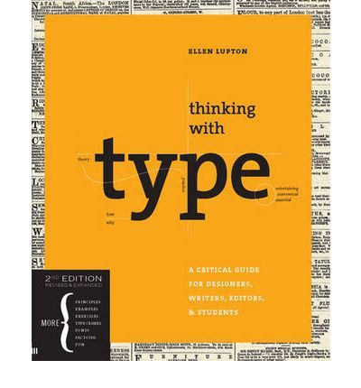 Thinking with Type: A Critical Guide for Designers, Writers, Editors, and Students : Ellen Lupton : 9781568989693