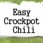 Easy Crockpot Chili.  This was very easy to throw together and made a ton! Delicious too!