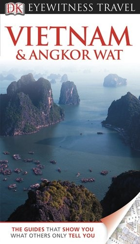 DK Eyewitness Travel Guide: Vietnam and Angkor « LibraryUserGroup.com – The Library of Library User Group