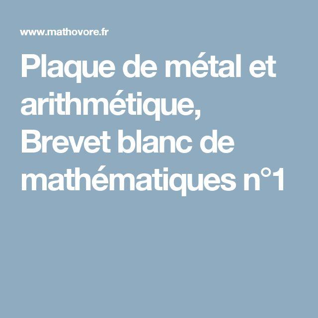 Plaque de métal et arithmétique, Brevet blanc de mathématiques n°1