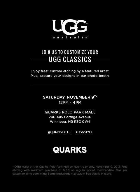 Calling all #UGG Australia fans!  Enjoy free custom etching by a featured artist when you purchase a pair of UGG Classics at Quarks Shoes on November 9th at Polo Park in #Winnipeg!