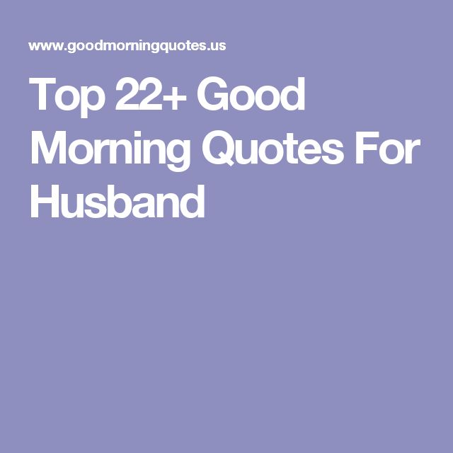 Good Morning Quotes For Husband : Best good morning messages images on pinterest
