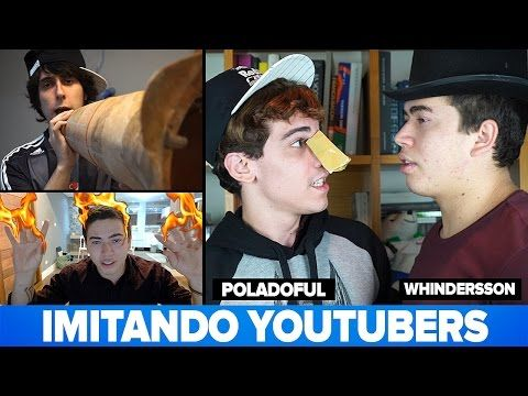 IMITANDO YOUTUBERS Ft Whindersson e Mr Poladoful - YouTube