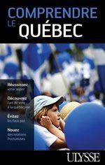 Comprendre le Québec, éd. Ulysse, $17.95