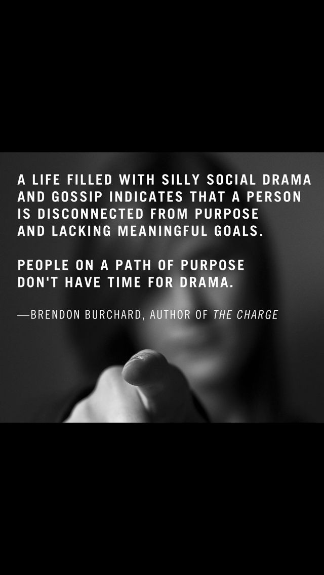 Don't have time for NO immature drama. Live and let live. Only the most dysfunctional toxic insecure people put themselves in other peoples business and cause drama.